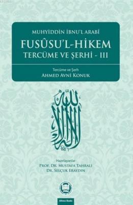 Fusûsu'l-Hikem Tercüme ve Şerhi 3 Muhyiddin İbn Arabi