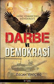 Genç Osman'dan Menderes'e Darbe ve Demokrasi Özcan Yeniçeri
