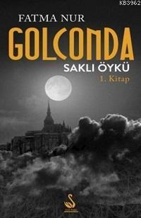 Golconda Saklı Öykü Fatma Nur Çeboğlu