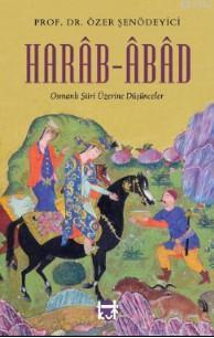 Harâb - Abâd Özer Şenödeyici