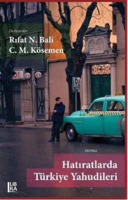 Hatıratlarda Türkiye Yahudileri Rıfat N. Bali