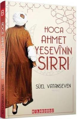 Hoca Ahmet Yesevi'nin Sırrı Süel Vatanseven