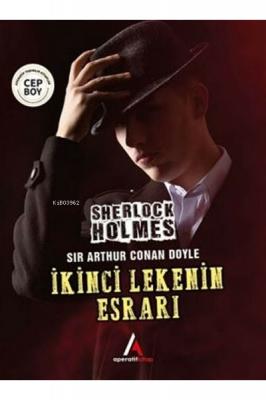 İkinci Lekenin Esrarı - Sherlock Holmes Sir Arthur Conan Doyle