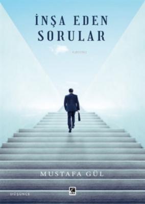 İnşa Eden Sorular Mustafa Gül