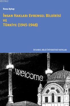 İnsan Hakları Evrensel Bildirisi Ve Türkiye Rona Aybay