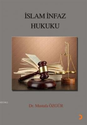 İslam İnfaz Hukuku Mustafa Özgür
