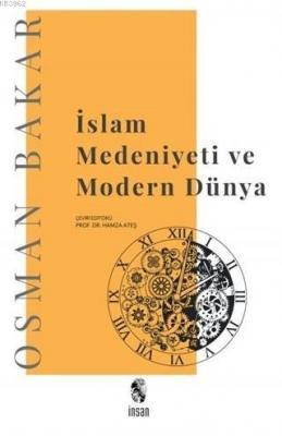 İslam Medeniyeti ve Modern Dünya Osman Bakar