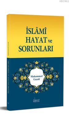 İslami Hayat ve Sorunları Muhammed Gazali