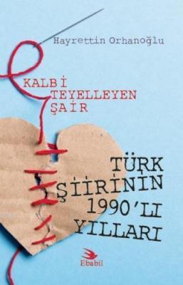 Kalbi Teyelleyen Şair Türk Şiirinin 1990'lı Yılları (Eleştri) Hayretti