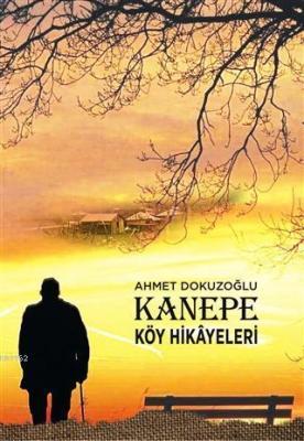 Kanepe Köy Hikayeleri Ahmet Dokuzoğlu