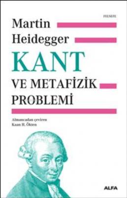 Kant ve Metafizik Problemi Kaan H. Ökten Martin Heidegger