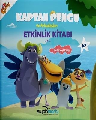 Kaptan Pengu ve Arkadaşları - Etkinlik Kitabı (4+ Yaş) Hatice Özdemir