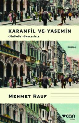 Karanfil Ve Yasemin (günümüz Türkçesiyle) Mehmet Rauf