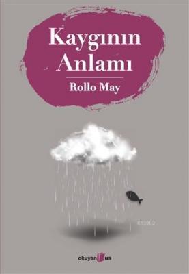 Kaygının Anlamı Rollo May