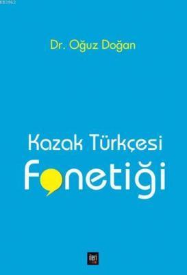 Kazak Türkçesi Fonetiği Oğuz Doğan