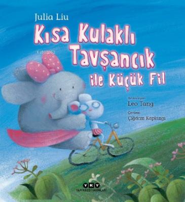 Kısa Kulaklı Tavşancık Ile Küçük Fil Julia Liu