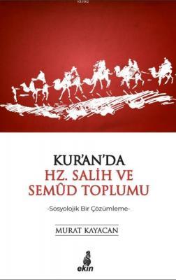 Kur'an'da Hz. Salih ve Semud Toplumu Murat Kayacan