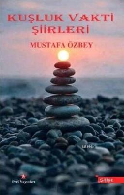 Kuşluk Vakti Şiirleri Mustafa Özbey