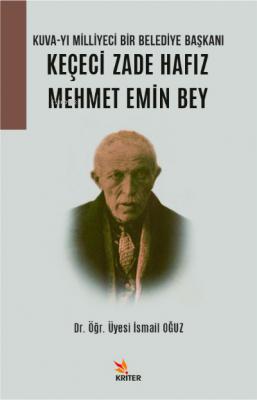 Kuva-yı Milliyeci Bir Belediye Başkanı: Keçeci Zade Hafız Mehmet Emin