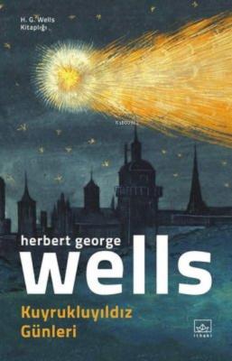 Kuyrukluyıldız Günleri Herbert George Wells