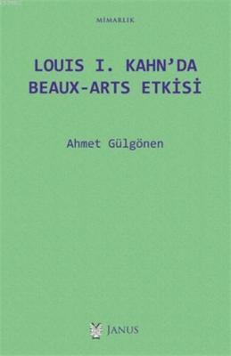 Louis 1. Kahn'da Beaux-Arts Etkisi Ahmet Gülgönen