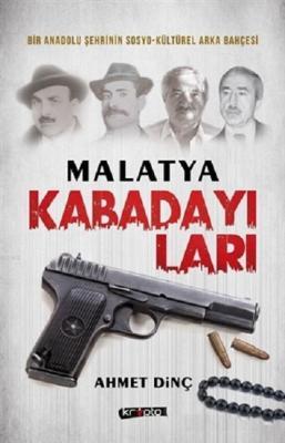 Malatya Kabadayıları Ahmet Dinç