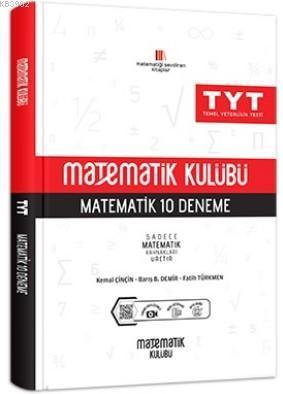 Matematik Kulübü TYT Matematik 10 Deneme Kemal Çinçin