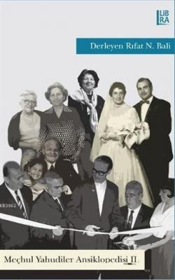 Meçhul Yahudiler Ansiklopedisi - 2 Rıfat N. Bali