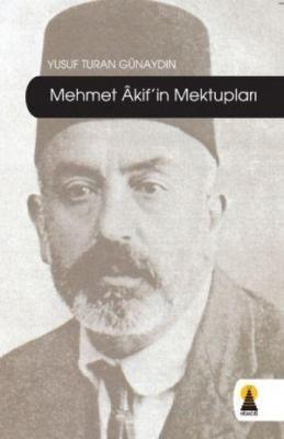 Mehmet Âkif'in Mektupları Yusuf Turan Günaydın