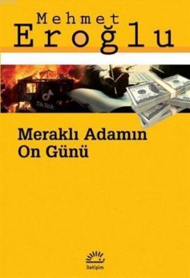 Meraklı Adamın 10 Günü Mehmet Eroğlu