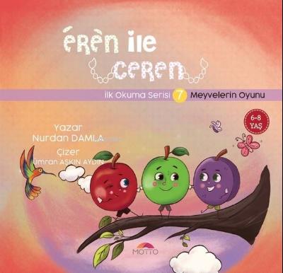 Meyvelerin Oyunu - Eren İle Ceren İlk Okuma Serisi 7 Nurdan Damla