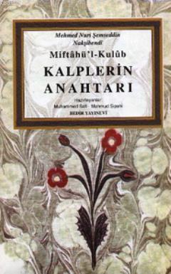 Miftahü'l-Kulub - Kalplerin Anahtarı Mehmet Nuri Şemseddin Nakşibendi