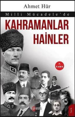 Milli Mücadele'de Kahramanlar Hainler Ahmet Hür