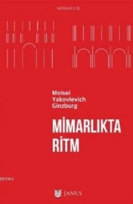 Mimarlıkta Ritm Moisei Yakovlevich Ginzburg