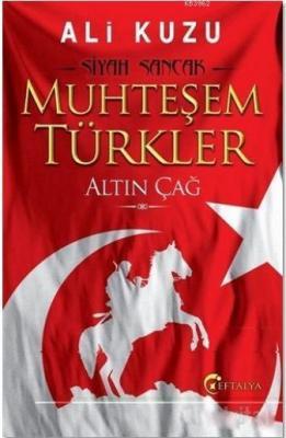 Muhteşem Türkler - Altın Çağ Ali Kuzu