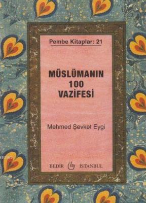 Müslümanın 100 Vazifesi Mehmet Şevket Eygi