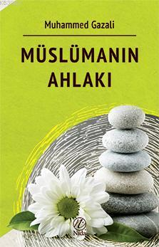 Müslümanın Ahlakı Muhammed Gazali