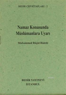 Namaz konusunda Müslümanlara Uyarı Muhammed Reşid Halebi