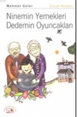 Ninemin Yemekleri Dedemin Oyuncakları Mehmet Güler