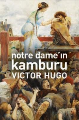 Notre Dame'ın Kamburu Victor Hugo