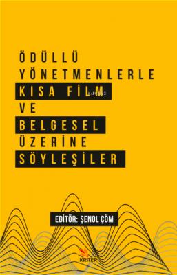 Ödüllü Yönetmenlerle Kısa Film ve Belgesel Üzerine Söyleşiler Şenol Çö