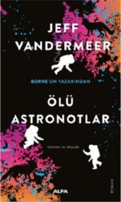 Ölü Astronotlar Jeff Vandermeer