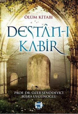 Ölüm Kitabı Destân-ı Kabir Özer Şenödeyici Büşra Uygunoğlu