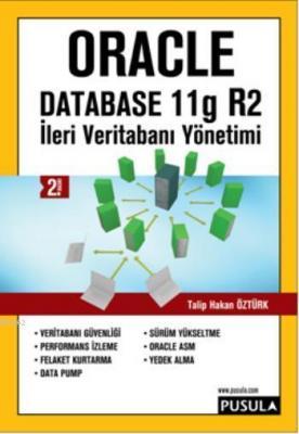 Oracle Database 11g R2 - İleri Veritabanı Yönetimi Talip Hakan Öztürk