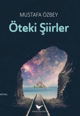 Öteki Şiirler Mustafa Özbey