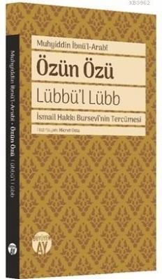 Özün Özü - Lübbü'l Lübb Muhyiddin İbn Arabi