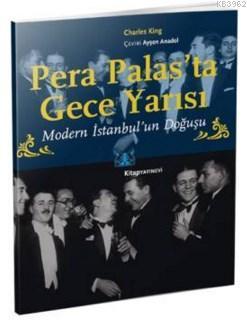 Pera Palas'ta Gece Yarısı (Özel Baskı) Charles King
