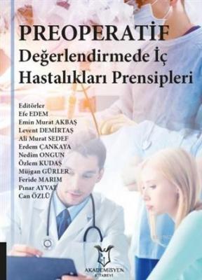 Preoperatif Değerlendirmede İç Hastalıkları Prensipleri Kolektif