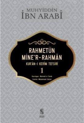 Rahmetün Mine'r- Rahman 1. Cilt Muhyiddin İbn Arabi