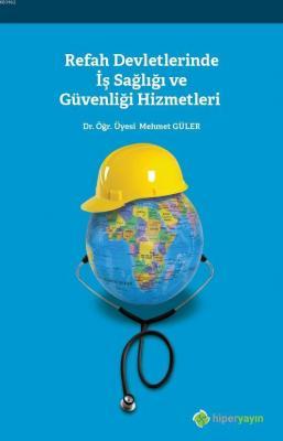 Refah Devletlerinde İş Sağlığı ve Güvenliği Hizmetleri Mehmet Güler